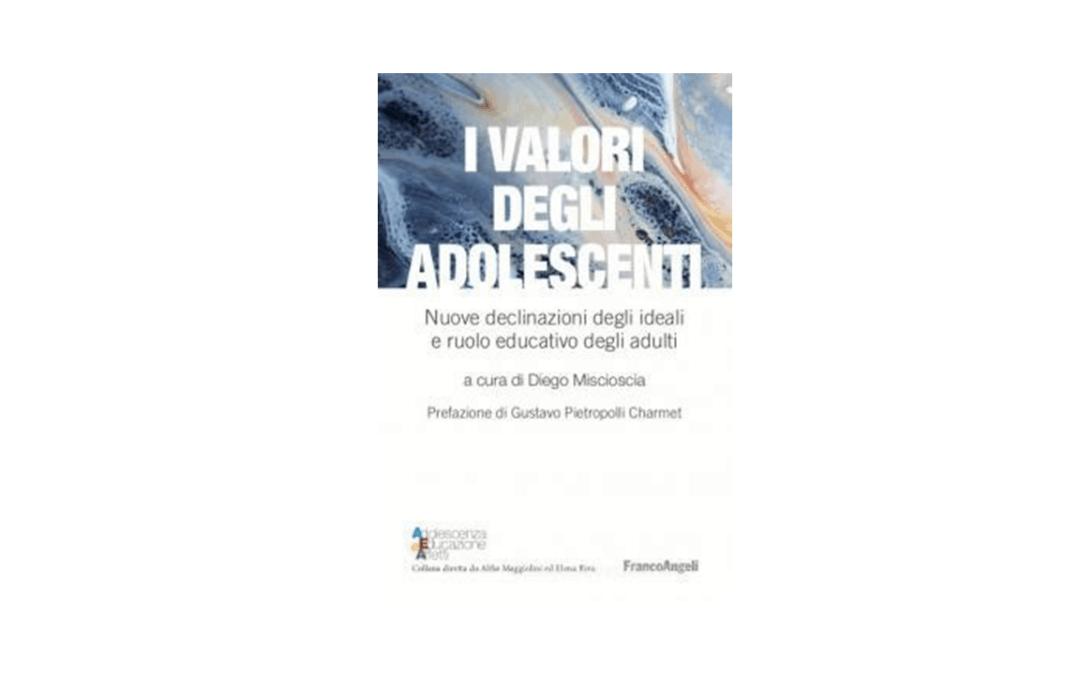 I valori degli adolescenti – Nuove declinazioni degli ideali e ruolo educativo degli adulti